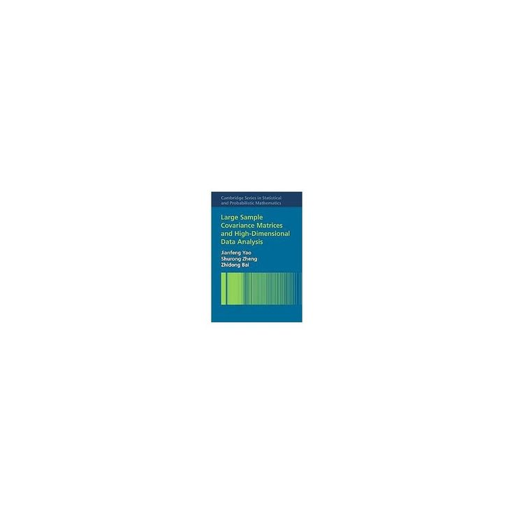 Large Sample Covariance Matrices and Hig ( Cambridge Series in Statistical and Probabilistic (Hardcover)