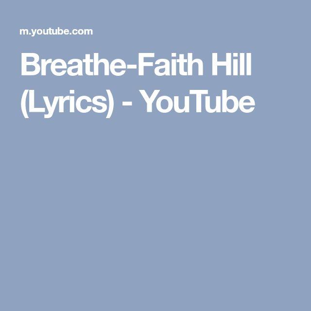 Breathe-Faith Hill (Lyrics) - YouTube