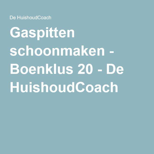 Gaspitten schoonmaken - Boenklus 20 - De HuishoudCoach
