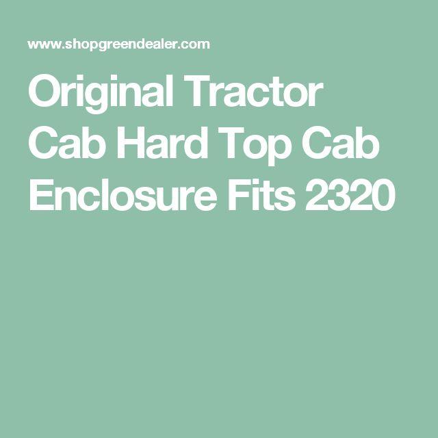 Original Tractor Cab Hard Top Cab Enclosure Fits 2320