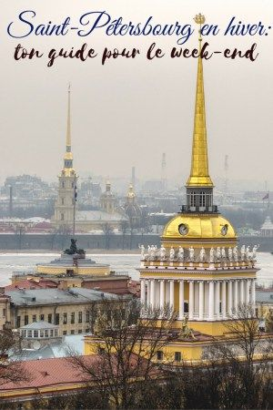 Comment passer le weekend à Saint-Pétersbourg en hiver?