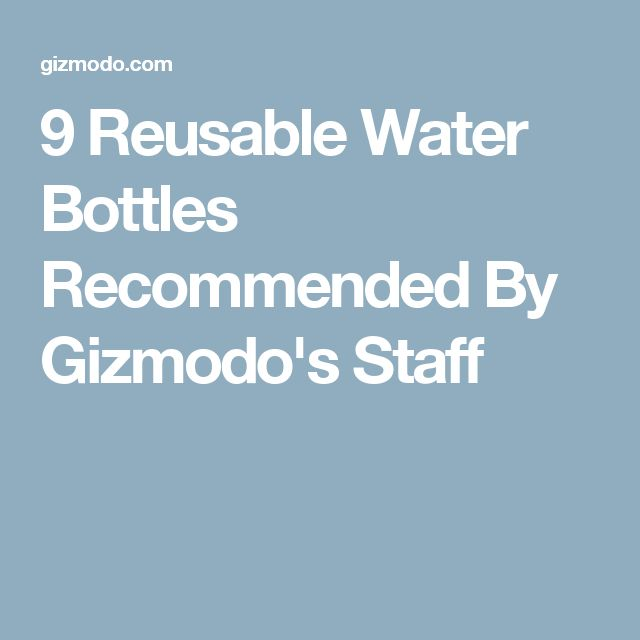 9 Reusable Water Bottles Recommended By Gizmodo's Staff