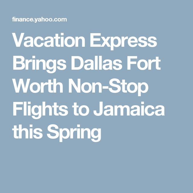 Vacation Express Brings Dallas Fort Worth Non-Stop Flights to Jamaica this Spring