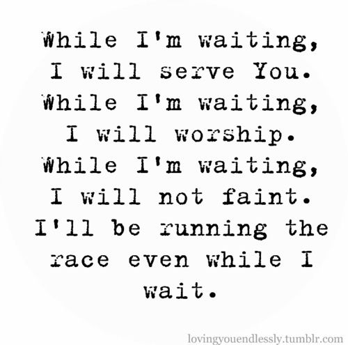 Waiting is tough...unless it's for God's plan, and then it's really worth it.