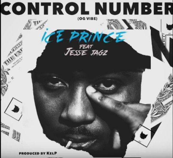 Music] Ice Prince Ft  Jesse Jagz – Control Number | MUSIC