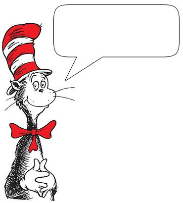 Clip art of many different characters from Dr. Seuss that you can put your own text in.