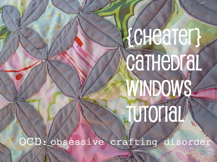 ocd: obsessive crafting disorder: Tutorial: Cheater Cathedral WindowsCheaters Cathedral Quilt, Quilt Ideas, Obsession Crafts, Innovation Shortcuts, Clever Cheat, Quilt Tutorials, Cathedral Windows, Quilt Pattern, Crafts Disorder