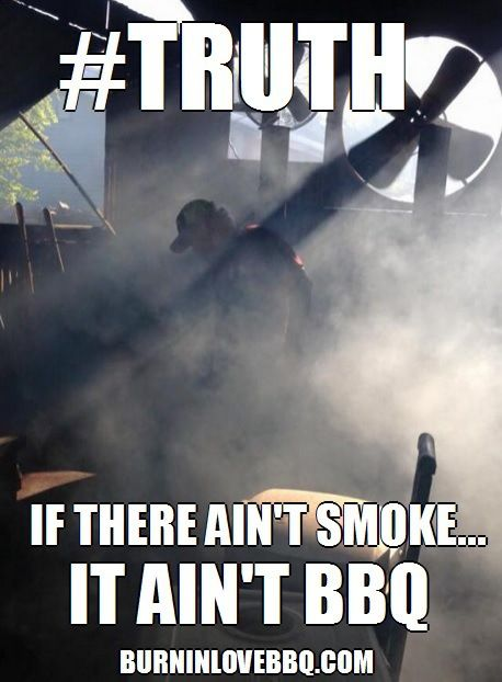 Smoke and BBQ Meme | BBQ & Grilling | Pinterest | Meme and ...