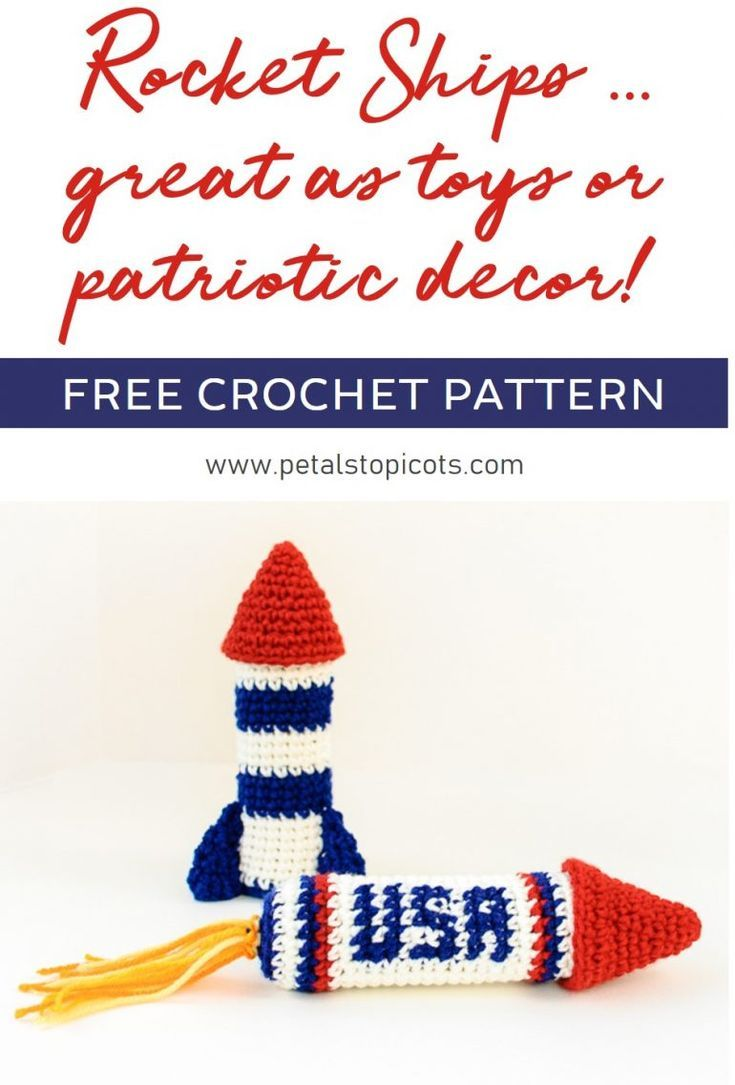 Rocket Ship Crochet Patterns ... For Indoor Play or Patriotic Decor ...