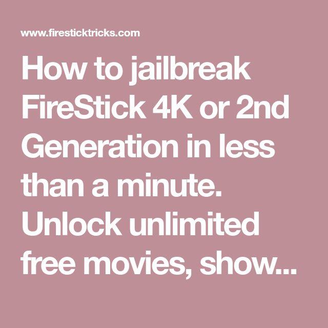 How to Jailbreak FireStick 4K & 2nd Gen [Free & Safest