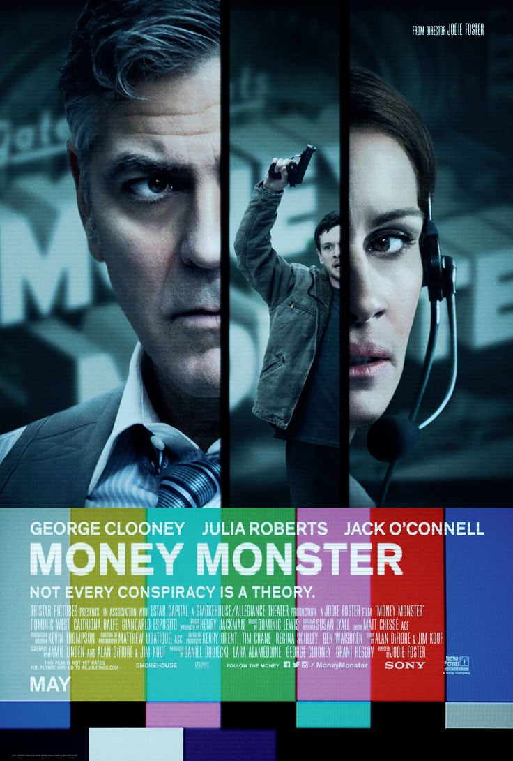 Money Monster (05/13/16) - Dir. by Jodie Foster, starring George Clooney, Julia Roberts, Jack O'Connell and Catriona Balfe.