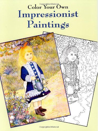 Color Your Own Impressionist Paintings Dover Art Coloring Book By Marty Noble