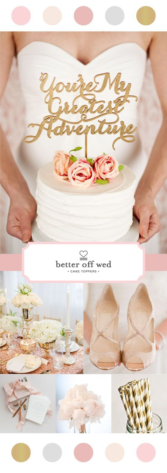 Color Crush: Blush and gold wedding fabulousness! Cake topper by Better Off Wed www.betteroffwed.co