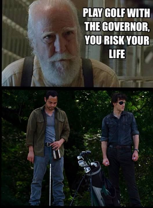 Play golf with the Governor, you risk your life!