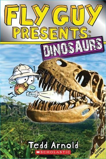 Fly Guy Presents: Dinosaurs by Tedd Arnold.  During a visit to a natural history museum, Fly Guy and Buzz learn all about dinosaurs.