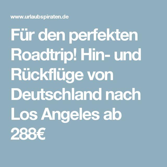Für den perfekten Roadtrip! Hin- und Rückflüge von Deutschland nach Los Angeles ab 288€