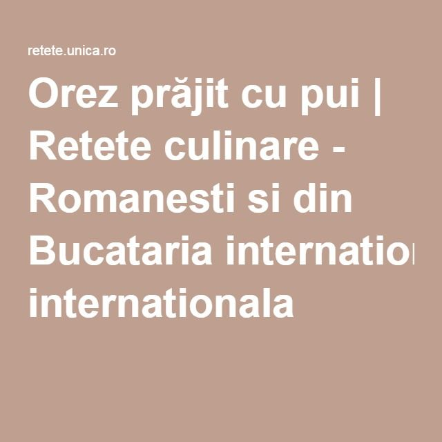 Orez prăjit cu pui   Retete culinare - Romanesti si din Bucataria internationala