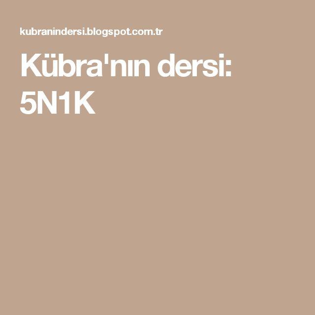 Kübra'nın dersi: 5N1K