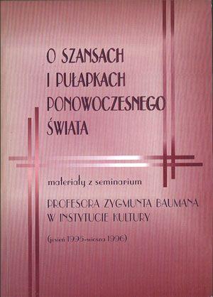 O szansach i pułapkach ponowoczesnego świata, Anna Zeidler-Janiszewska (red.), Instytut Kultury, 1997, http://www.antykwariat.nepo.pl/o-szansach-i-pulapkach-ponowoczesnego-swiata-anna-zeidlerjaniszewska-red-p-14167.html