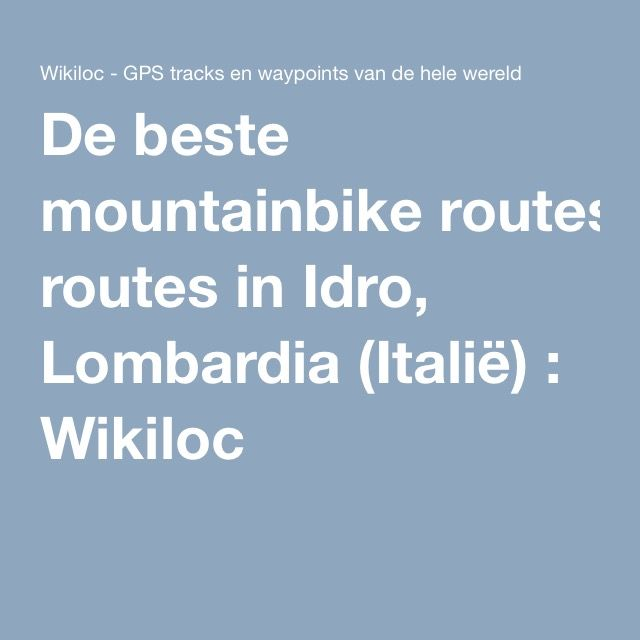 De beste mountainbike routes in Idro, Lombardia (Italië) : Wikiloc