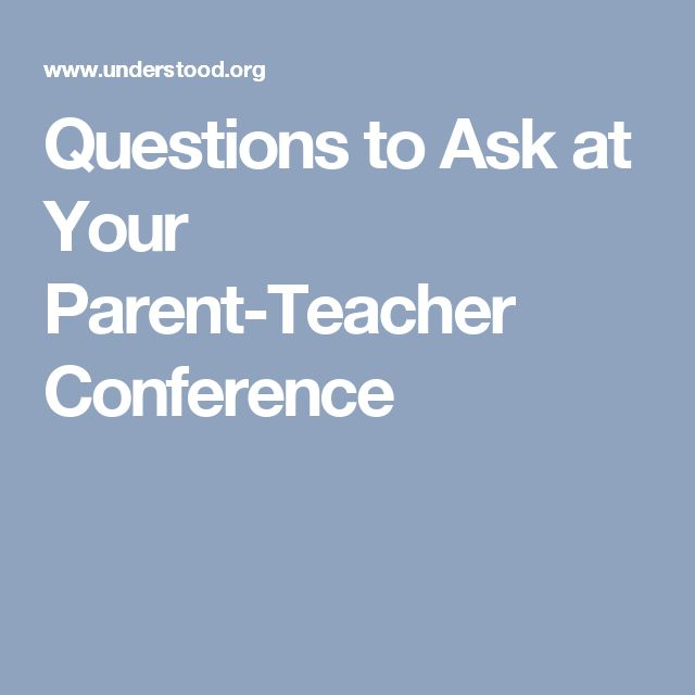 Questions to Ask at Your Parent-Teacher Conference