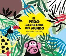 EL PEDO MÁS GRANDE DEL MUNDO-RAFAEL ORDÓÑEZ / LAURE DU FAŸ-9788494597152