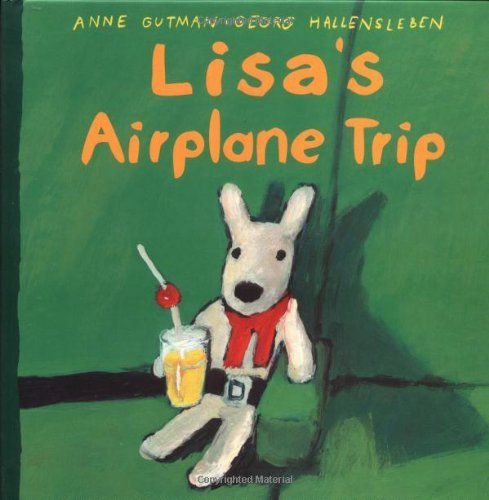 Lisa's Airplane Trip by Anne Gutman. $9.95. Reading level: Ages 3 and up. Author: Anne Gutman. Series - Misadventures of Gaspard and Lisa. Publisher: Knopf Books for Young Readers (March 13, 2001). 32 pages
