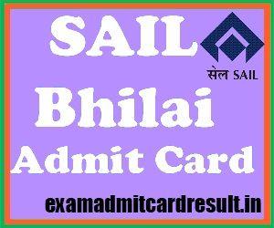 Download SAIL Bhilai Admit Card 2015