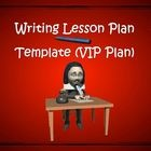 This item is a writing lesson plan template entitled the VIP (versatile, inclusive and practical) plan.