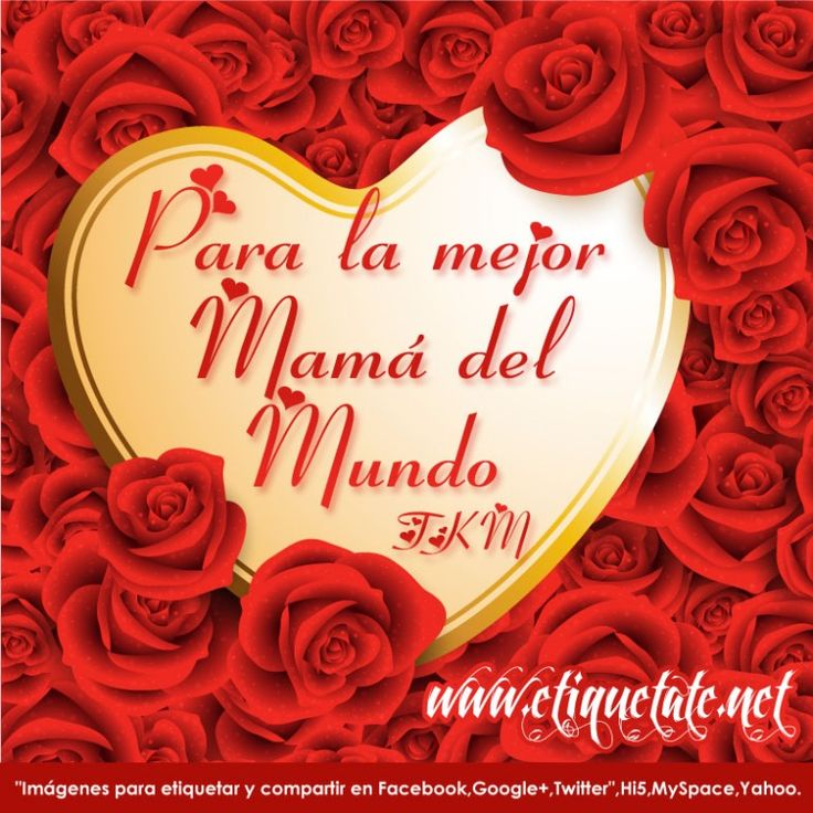 7 best images about mama te quiero mucho on pinterest