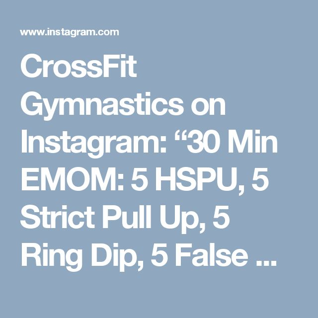 "CrossFit Gymnastics on Instagram: ""30 Min EMOM: 5 HSPU, 5 Strict Pull Up, 5 Ring Dip, 5 False Grip Pull Up #cfgprogramming"""