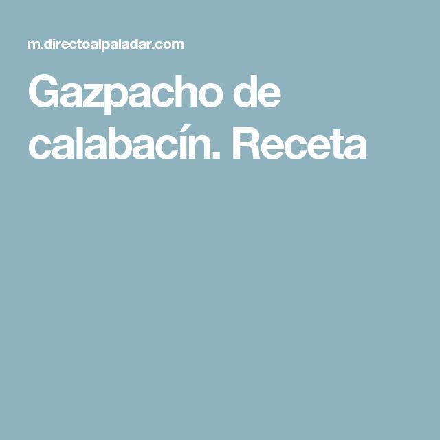Gazpacho de calabacín. Receta