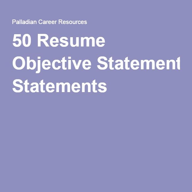 50 resume objective statements - Resume Career Objective Statement