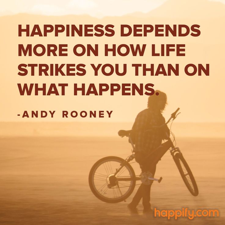 Happiness Isn't About What Happens to You - Andy Rooney