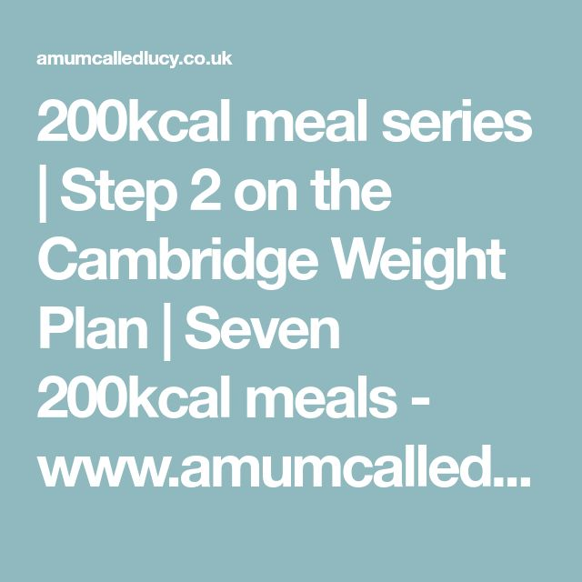 200kcal meal series | Step 2 on the Cambridge Weight Plan | Seven 200kcal meals - www.amumcalledlucy.co.uk