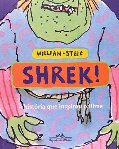 Sabia que Shrek era um livro primeiro, eu descobri esses dias.  Livros da literatura Americana, mas em Português. Porque quando ela entrar na escola, já vai saber a história em Português, o que vai facilitar o aprendizado do vocabulário do livro em Inglês.