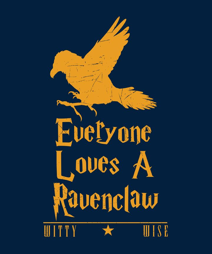 Ravenclaw Love Me Better Ravenclaw My Love