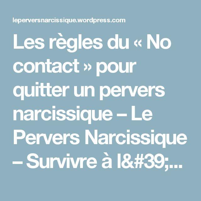 Les règles du « No contact » pour quitter un pervers narcissique – Le Pervers Narcissique – Survivre à l'abus narcissique [#SAN]