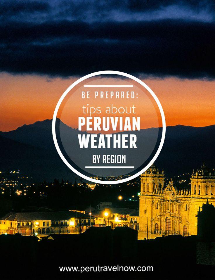 Travel Peru l Be prepared Tips About Peruvian Weather By Region l @perutravelnow