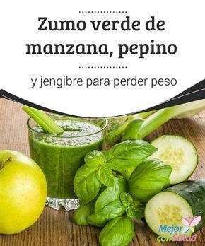 Zumo verde de manzana, pepino y jengibre para perder peso Los zumos verdes son muy populares por sus beneficios para perder peso. A continuación te compartimos la receta de un poderoso zumo verde para adelgazar.