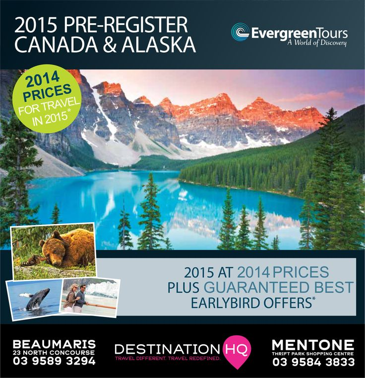 Interested in travel to Canada/ Alaska? Why not call us today for the early bird prices.
