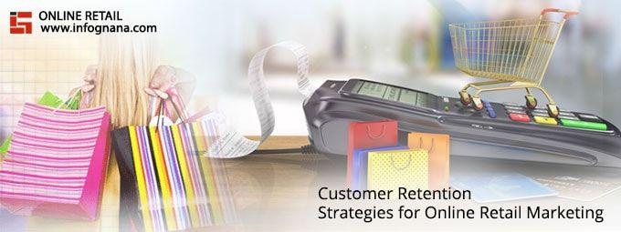 Customer Retention Strategies for Online Retail Marketing