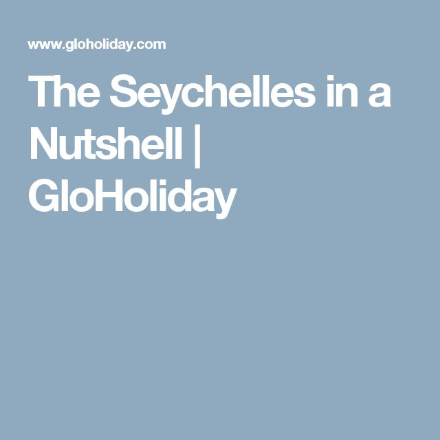 The Seychelles in a Nutshell | GloHoliday