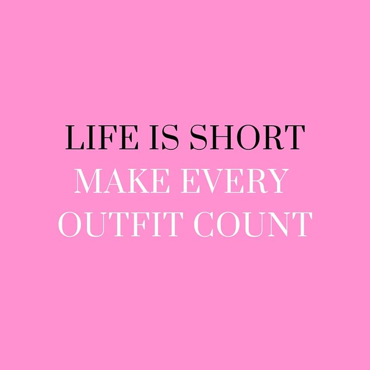 Life is short, make every outfit count.