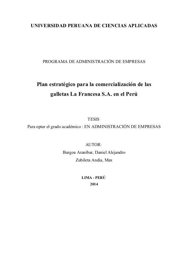 UNIVERSIDAD PERUANA DE CIENCIAS APLICADAS PROGRAMA DE ADMINISTRACIÓN DE EMPRESAS Plan estratégico para la comercialización...