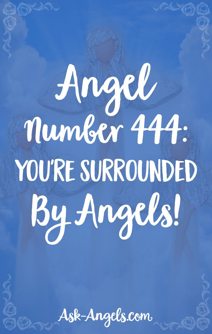Angel Number 444: You're Surrounded By Angels!