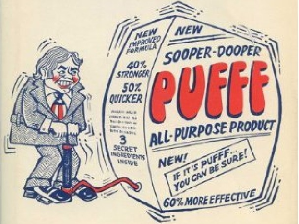"""Puffery - an advertising in which product or service is described as a superior using words  such as """"the best"""", """"the greatest"""", etc., and often it is an exaggerated praise."""