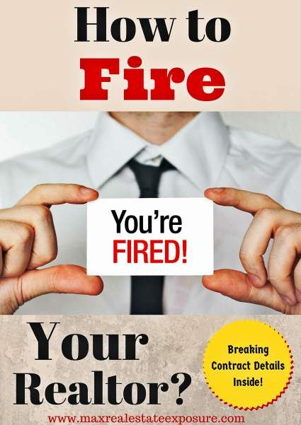 How to Break a Real Estate Contract Including Knowing How to Fire Your Realtor: http://www.maxrealestateexposure.com/breaking-a-real-estate-contract/