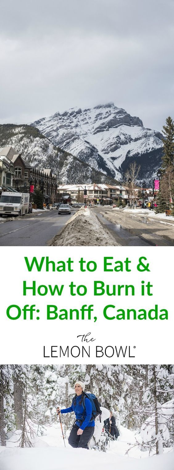 The ultimate winter travel guide to Banff, Canada, I'll tell you where to stay, what to eat and how to burn it off!