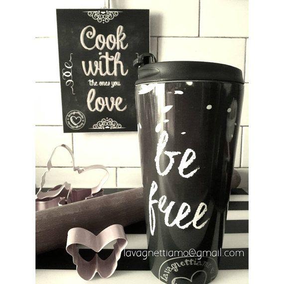 Guarda questo articolo nel mio negozio Etsy https://www.etsy.com/it/listing/248832537/be-free-travel-mug-tazza-caffe-americano